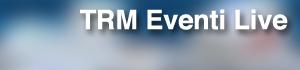 TRM Eventi Live